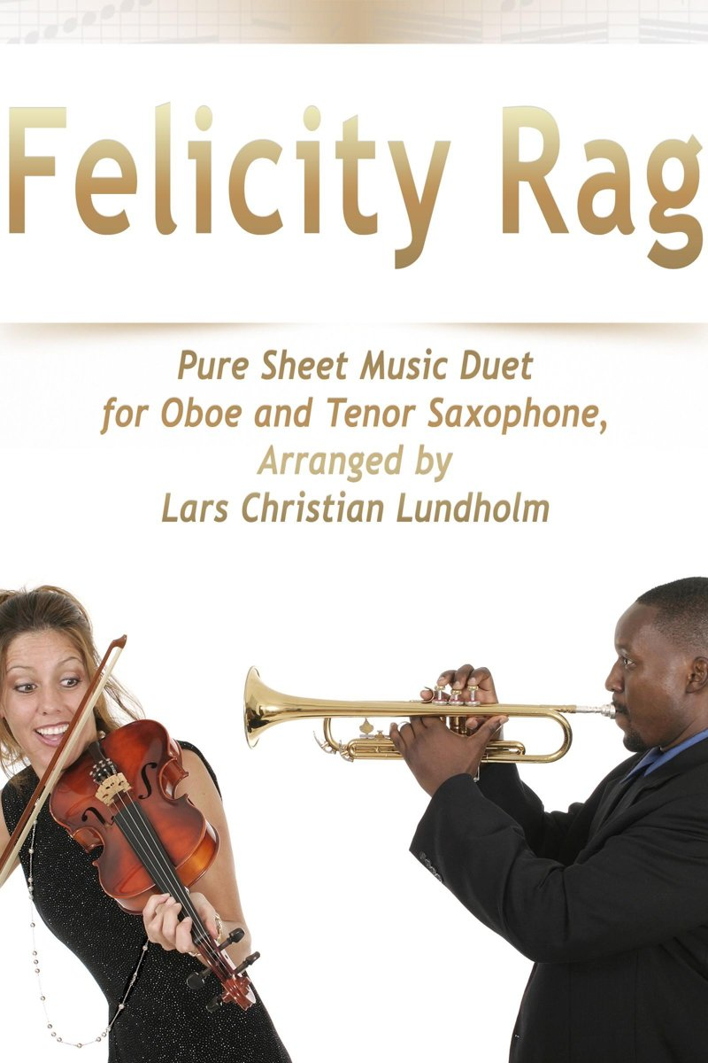 Felicity Rag Pure Sheet Music Duet for Oboe and Tenor Saxophone, Arranged by Lars Christian Lundholm