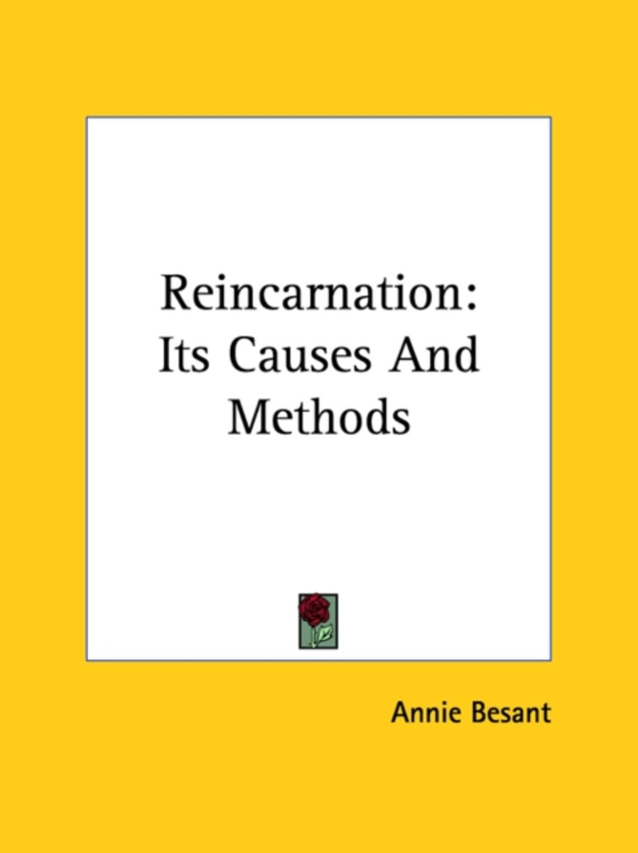 Reincarnation: Its Causes and Methods