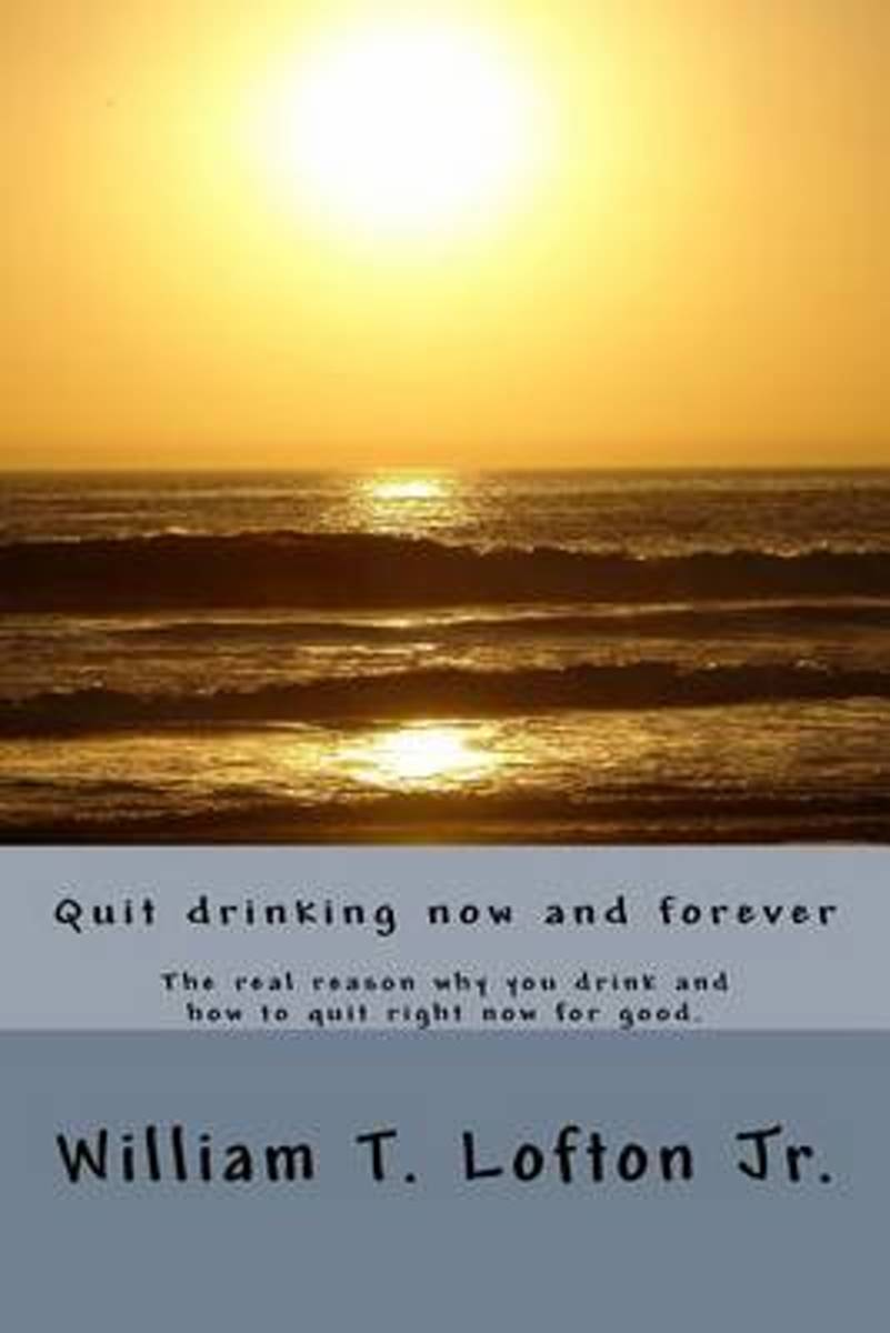 Quit Drinking Now and Forever