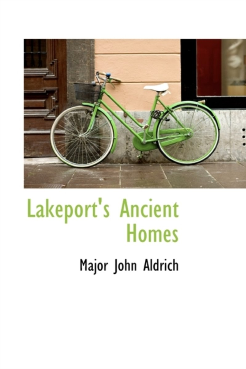 Lakeport's Ancient Homes