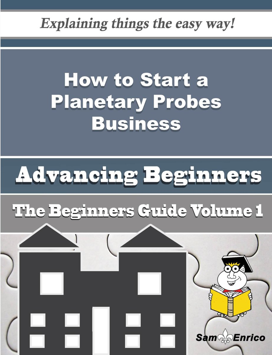 How to Start a Planetary Probes Business (Beginners Guide)