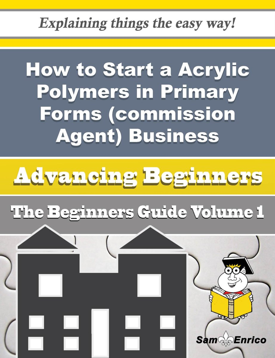 How to Start a Acrylic Polymers in Primary Forms (commission Agent) Business (Beginners Guide)