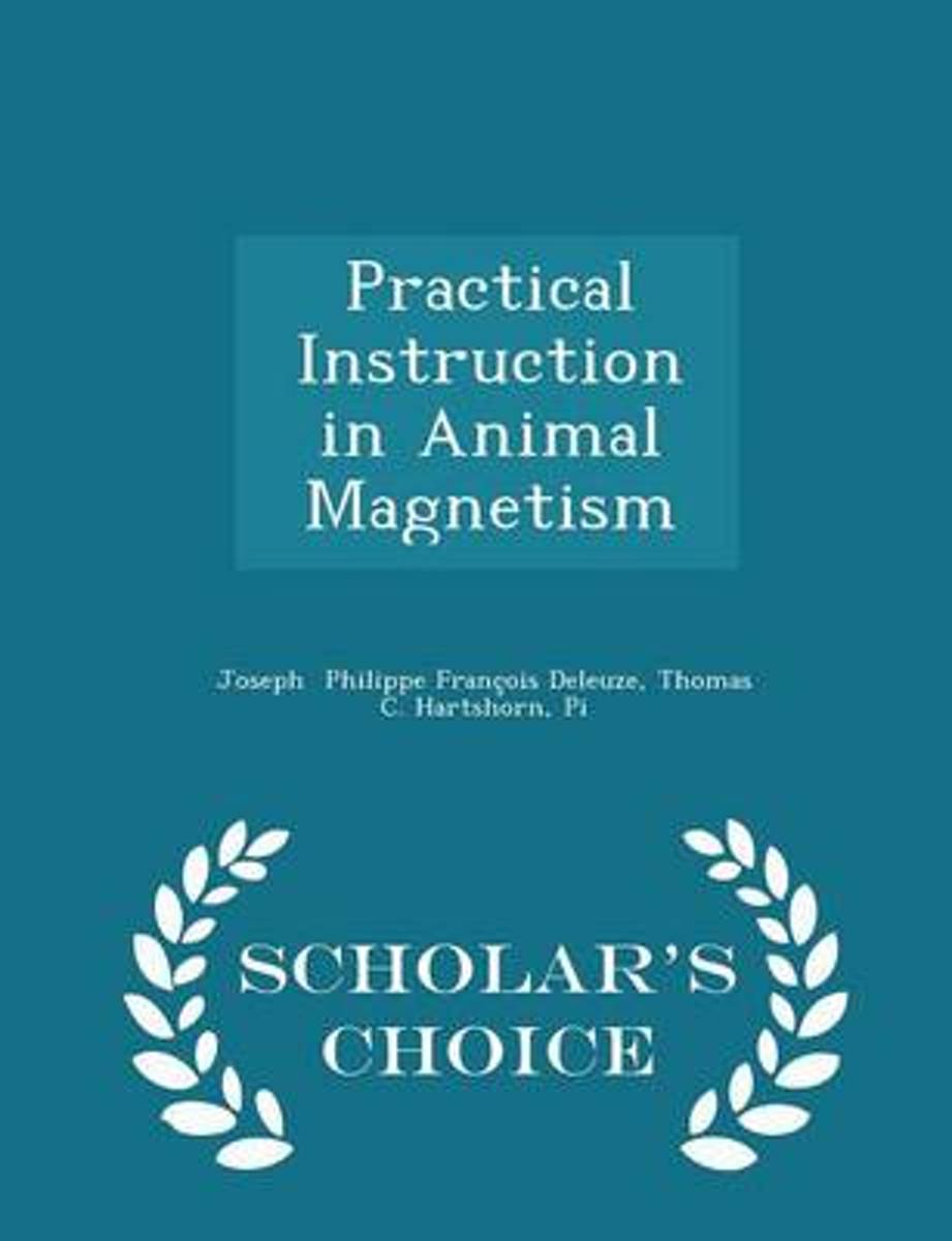 Practical Instruction in Animal Magnetism - Scholar's Choice Edition