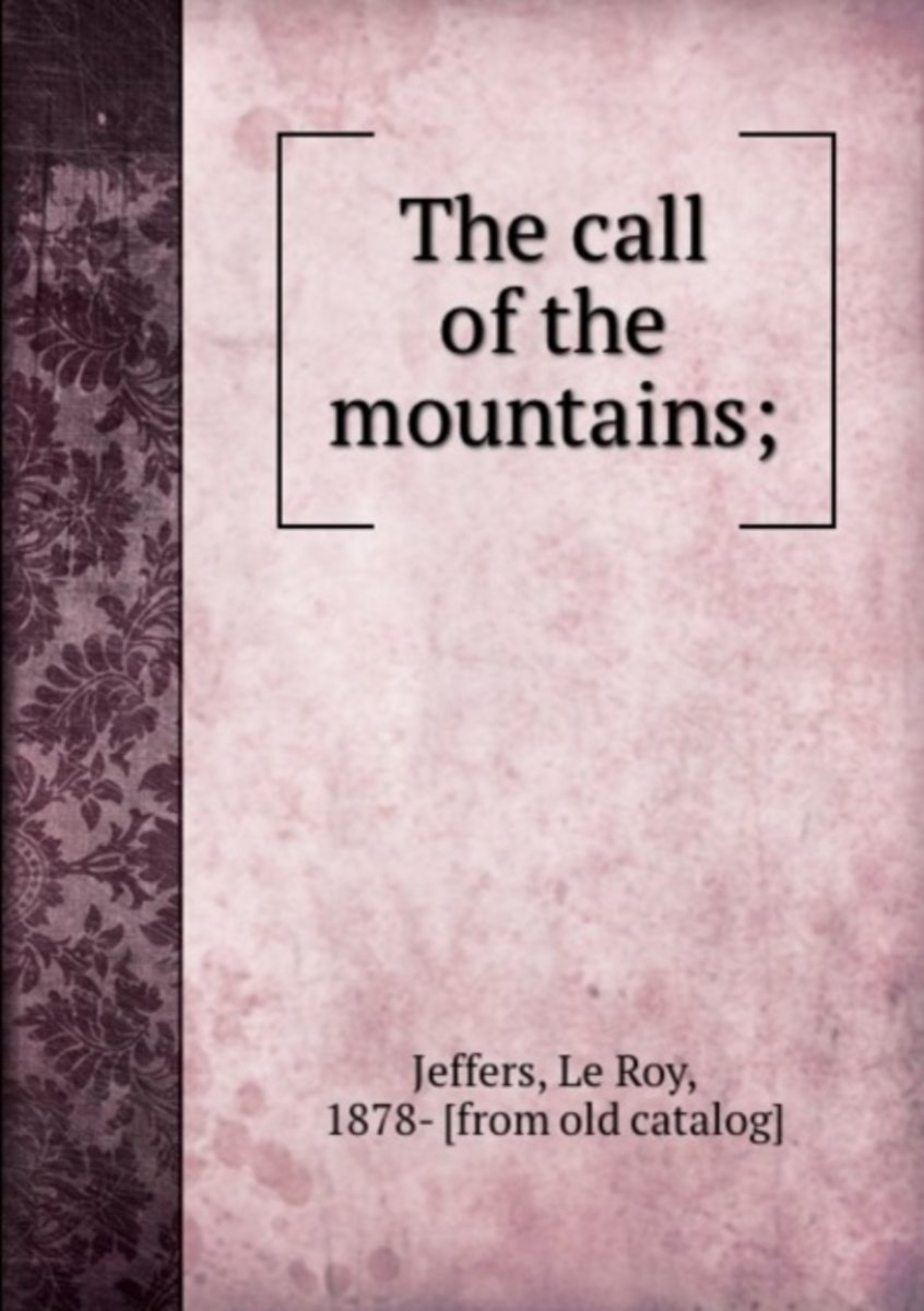 The Call of the Mountains;