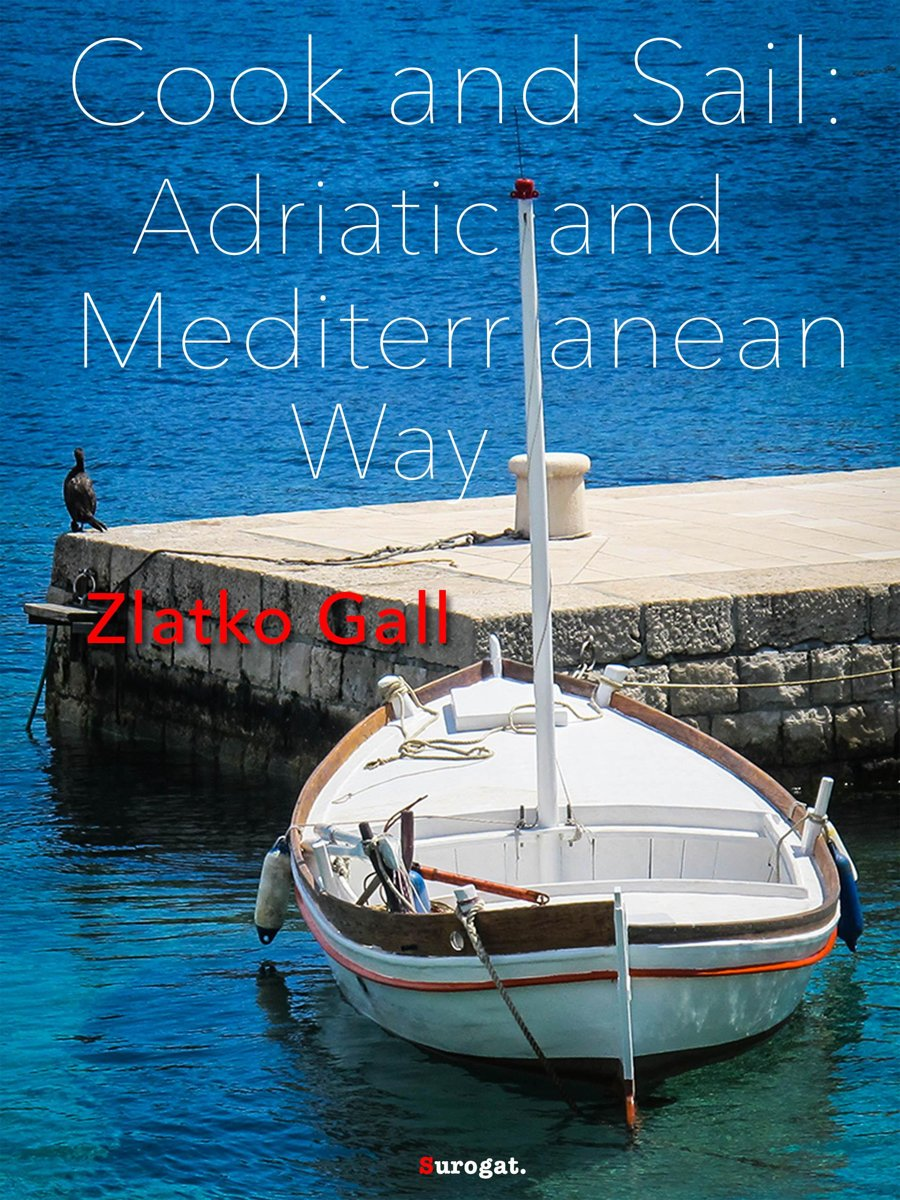 Cook and Sail: Adriatic and Mediterranean Way