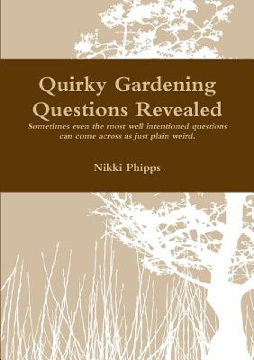 Quirky Gardening Questions