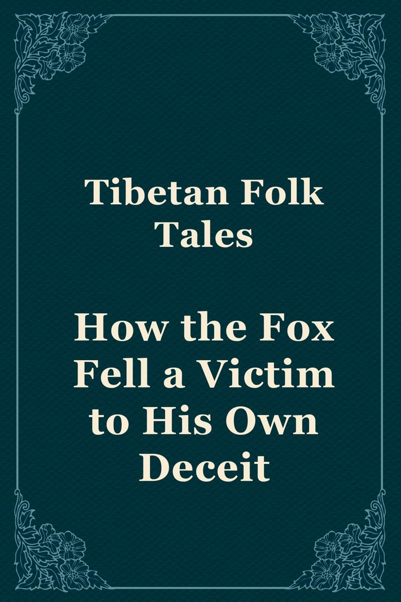How the Fox Fell a Victim to His Own Deceit