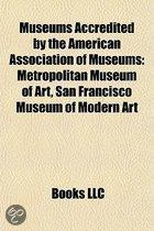 Museums Accredited By The American Association Of Museums: Metropolitan Museum Of Art, San Francisco Museum Of Modern Art