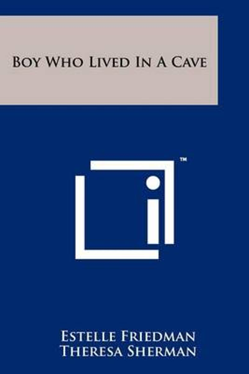 Boy Who Lived in a Cave