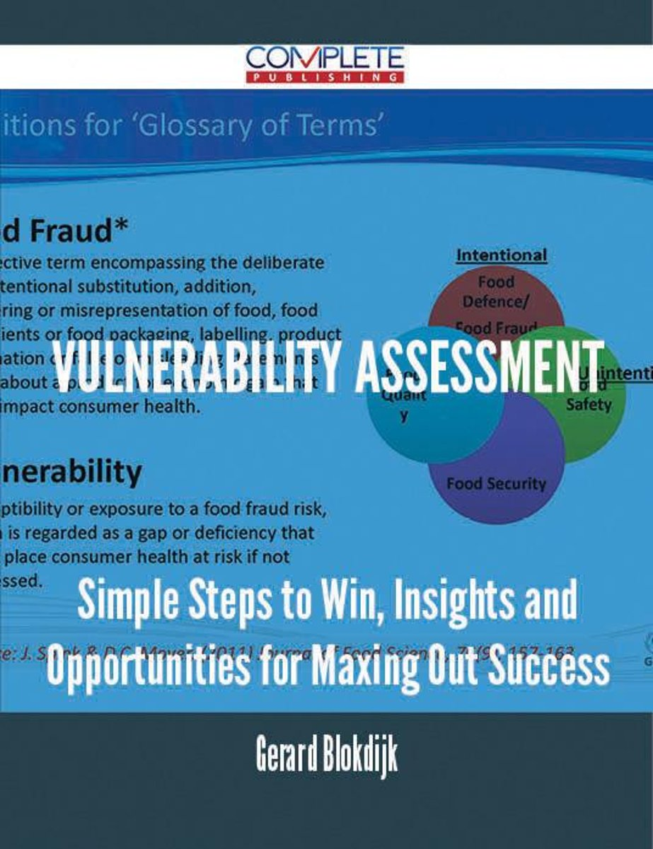 Vulnerability Assessment - Simple Steps to Win, Insights and Opportunities for Maxing Out Success