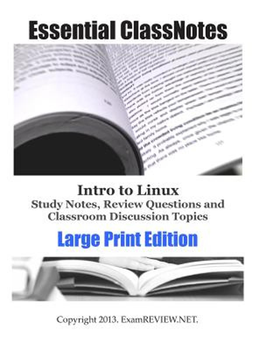 Intro to Linux Study Notes, Review Questions and Classroom Discussion Topics Large Print Edition