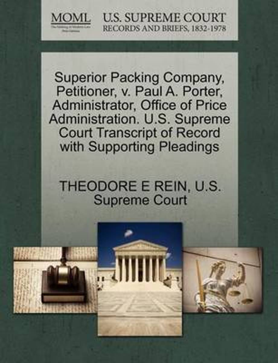 Superior Packing Company, Petitioner, V. Paul A. Porter, Administrator, Office of Price Administration. U.S. Supreme Court Transcript of Record with Supporting Pleadings
