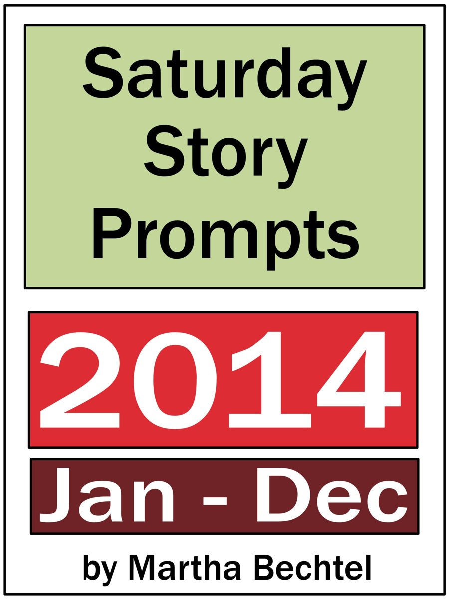 Saturday Story Prompts Collection: 2014