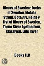 Rivers Of Sweden: Locks Of Sweden, Motala Strom, Gota Alv, Helgea, List Of Rivers Of Sweden, Torne River, Igelbacken, Klaralven, Lule Ri