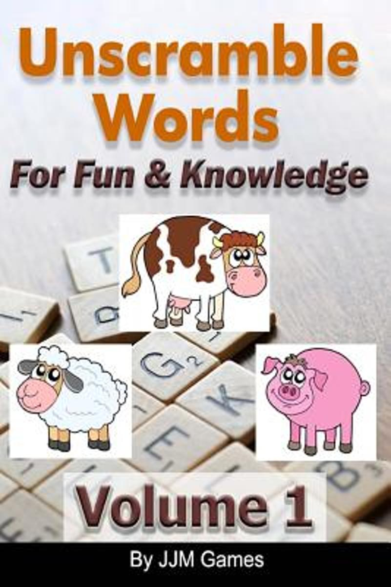 Unscramble Words for Fun and Knowledge Volume 1