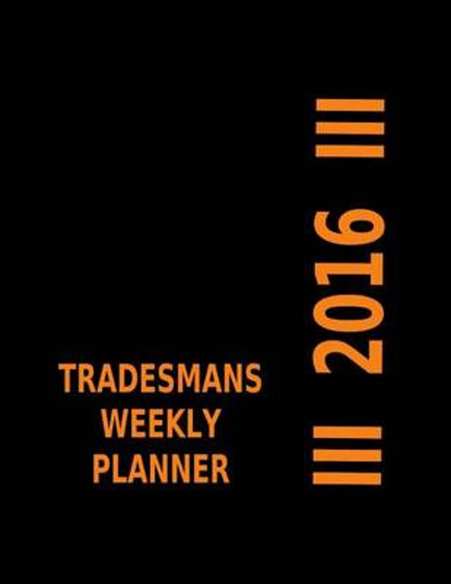 2016 Tradesmans Weekly Planner