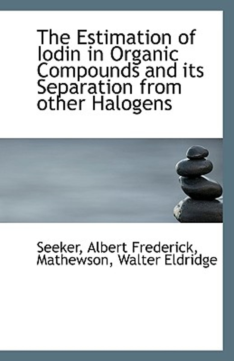 The Estimation of Iodin in Organic Compounds and Its Separation from Other Halogens