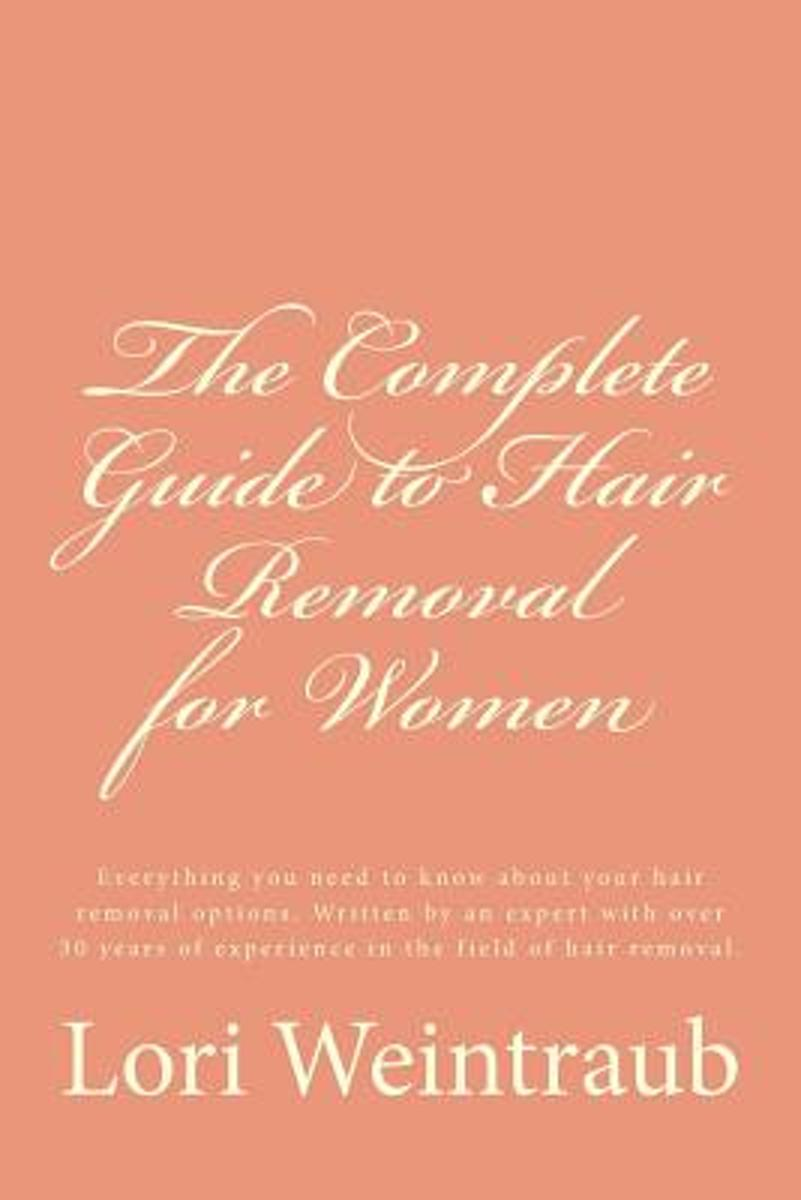 The Complete Guide to Hair Removal for Women