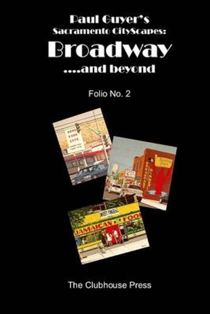 Paul Guyer's Sacramento Cityscapes, Broadway....and Beyond, Folio No. 2