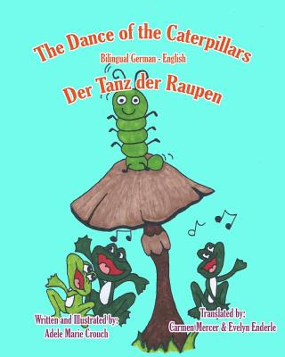 The Dance of the Caterpillars Bilingual German English