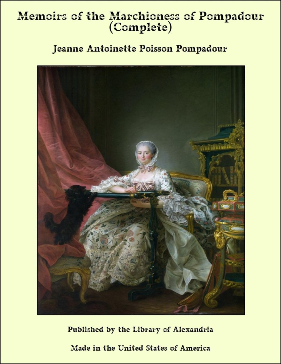 Memoirs of the Marchioness of Pompadour (Complete)