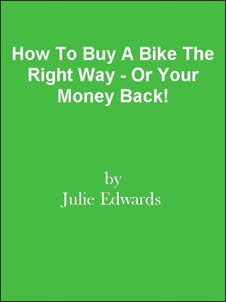 How To Buy A Bike The Right Way - Or Your Money Back!