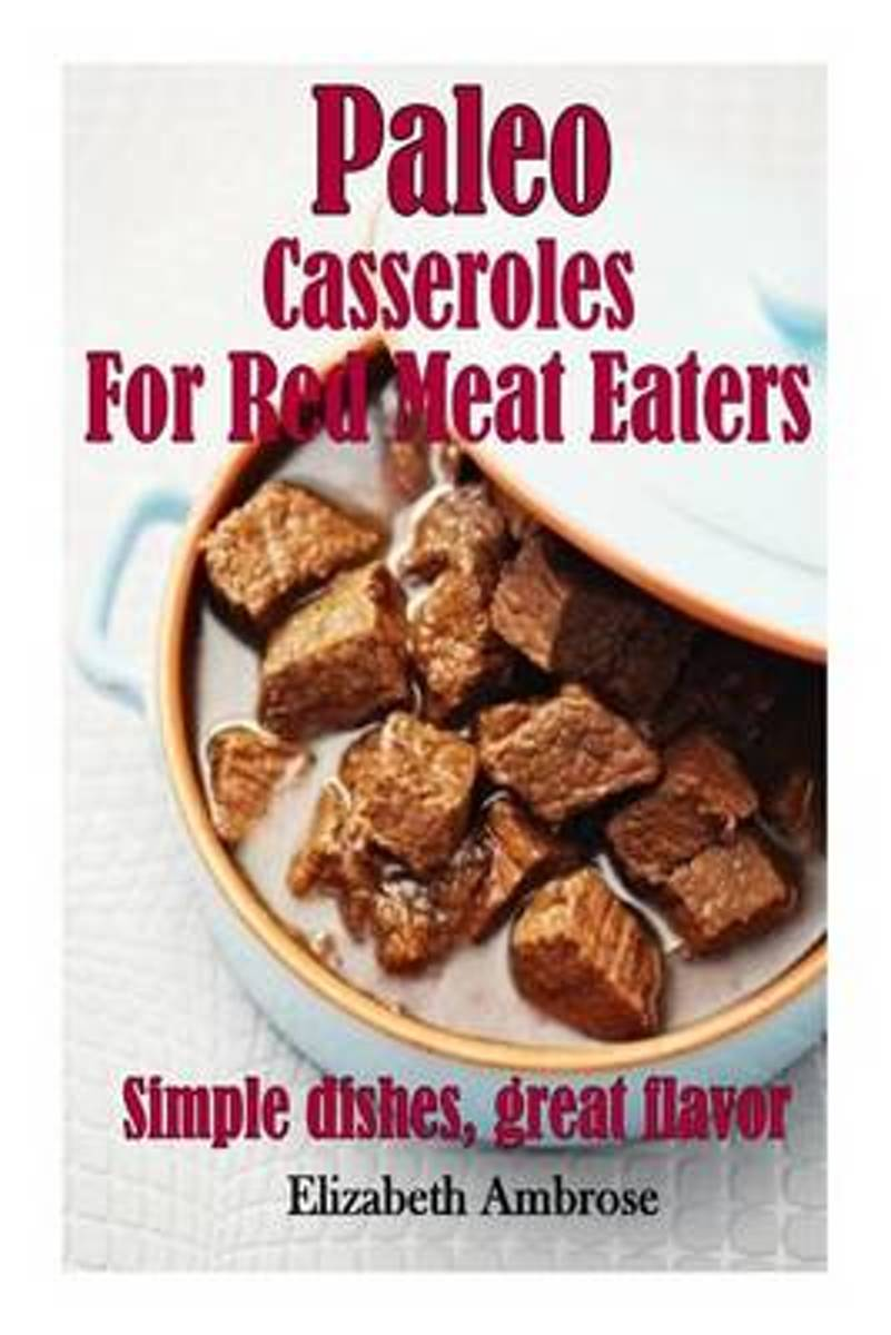 Paleo Casseroles for Red Meat Eaters