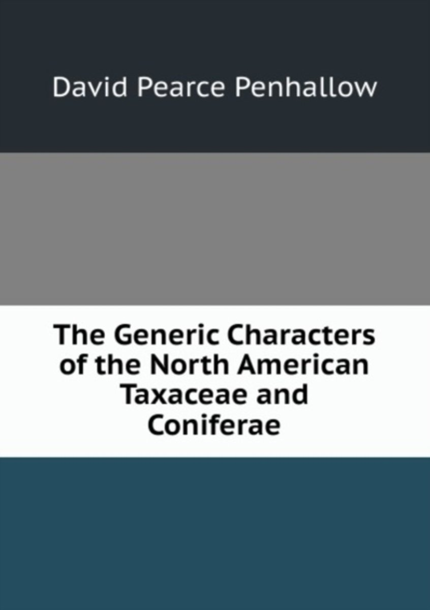 The Generic Characters of the North American Taxaceae and Coniferae