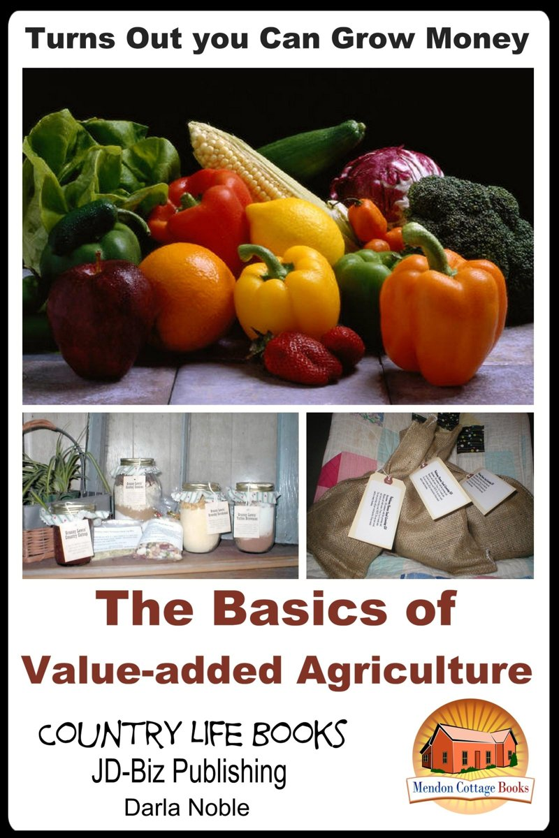 Turns Out you Can Grow Money: The Basics of Value-added Agriculture