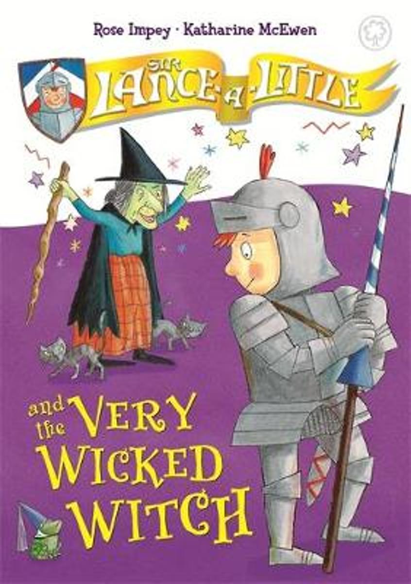 Sir Lance-a-Little and the Very Wicked Witch