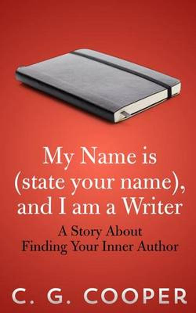 My Name Is (State Your Name), and I Am a Writer