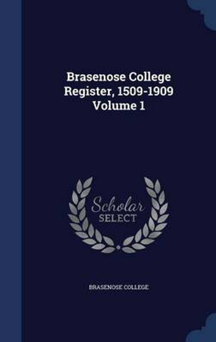 Brasenose College Register, 1509-1909; Volume 1