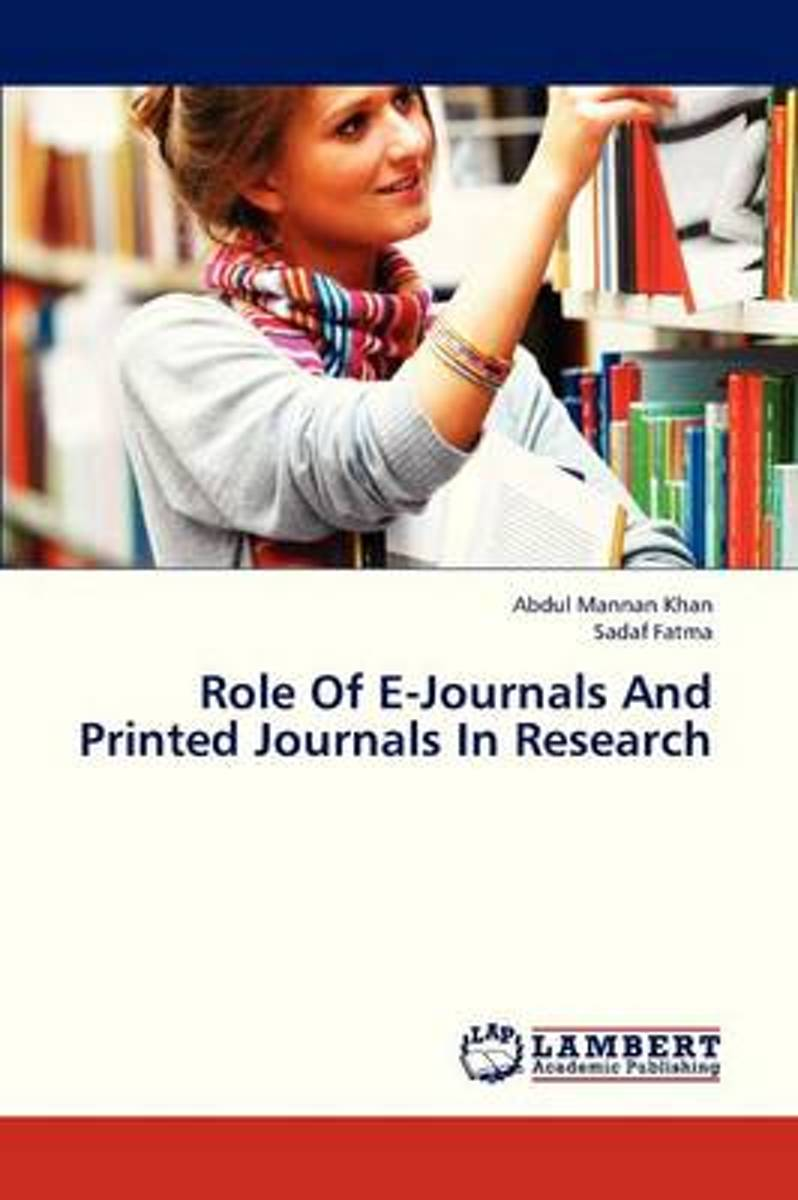 Role of E-Journals and Printed Journals in Research