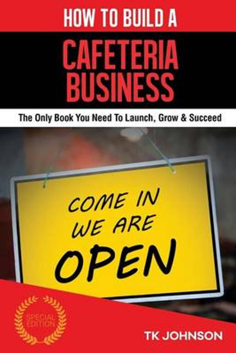 How to Build a Cafeteria Business