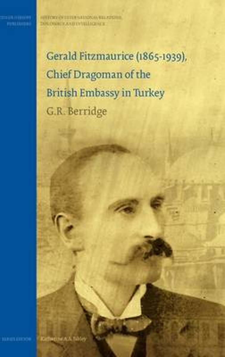 Gerald Fitzmaurice (1865-1939), Chief Dragoman of the British Embassy in Turkey