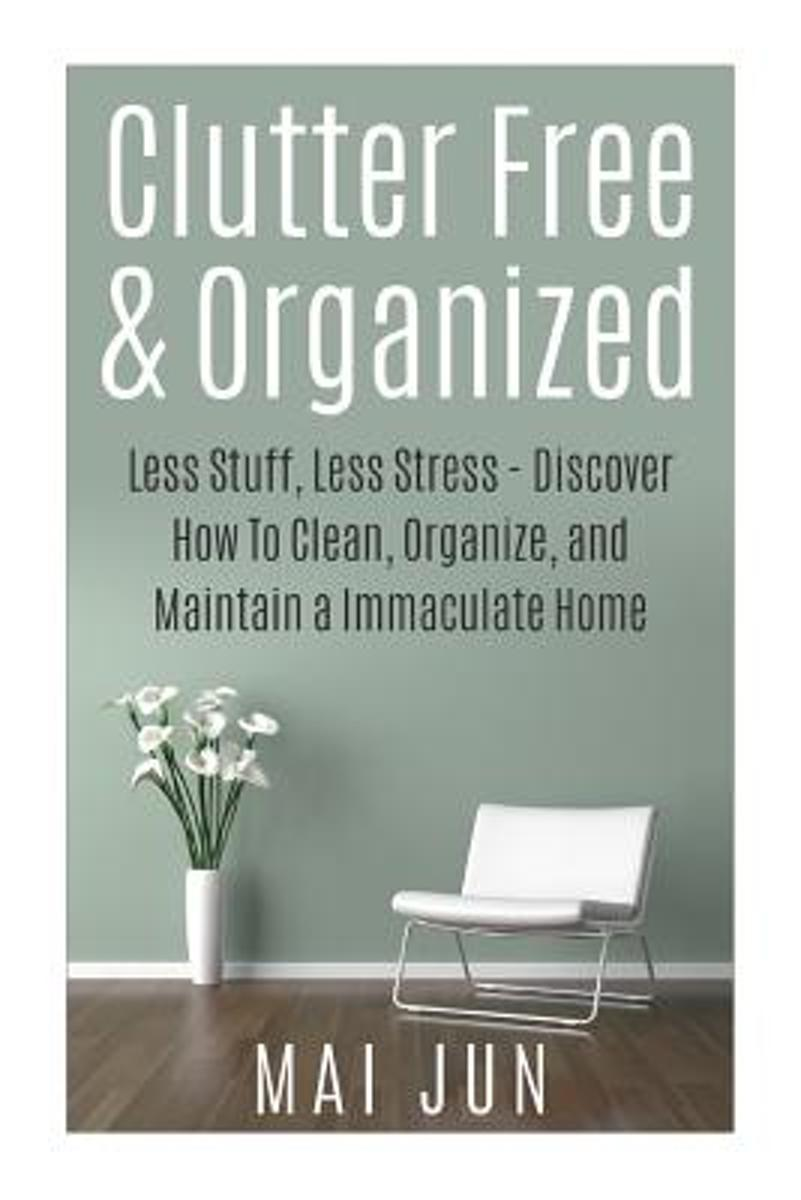 Clutter Free & Organized