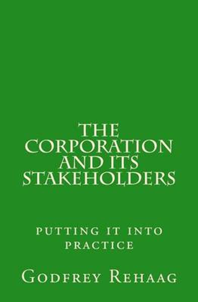 The Corporation and Its Stakeholders