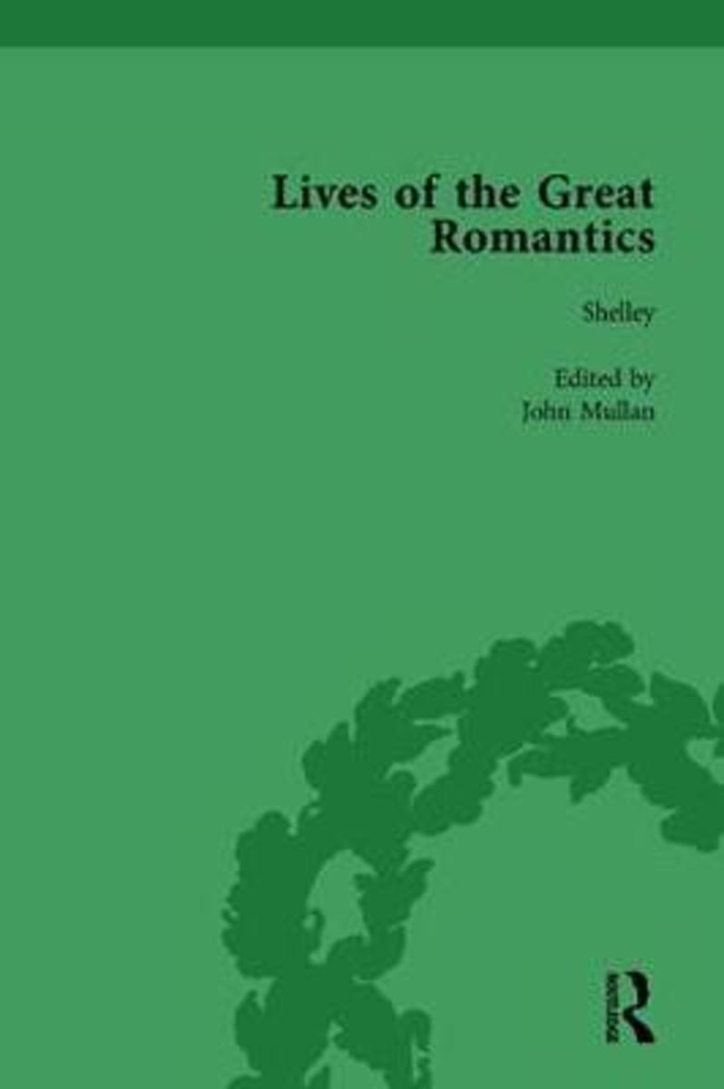 Lives of the Great Romantics, Part I, Volume 1