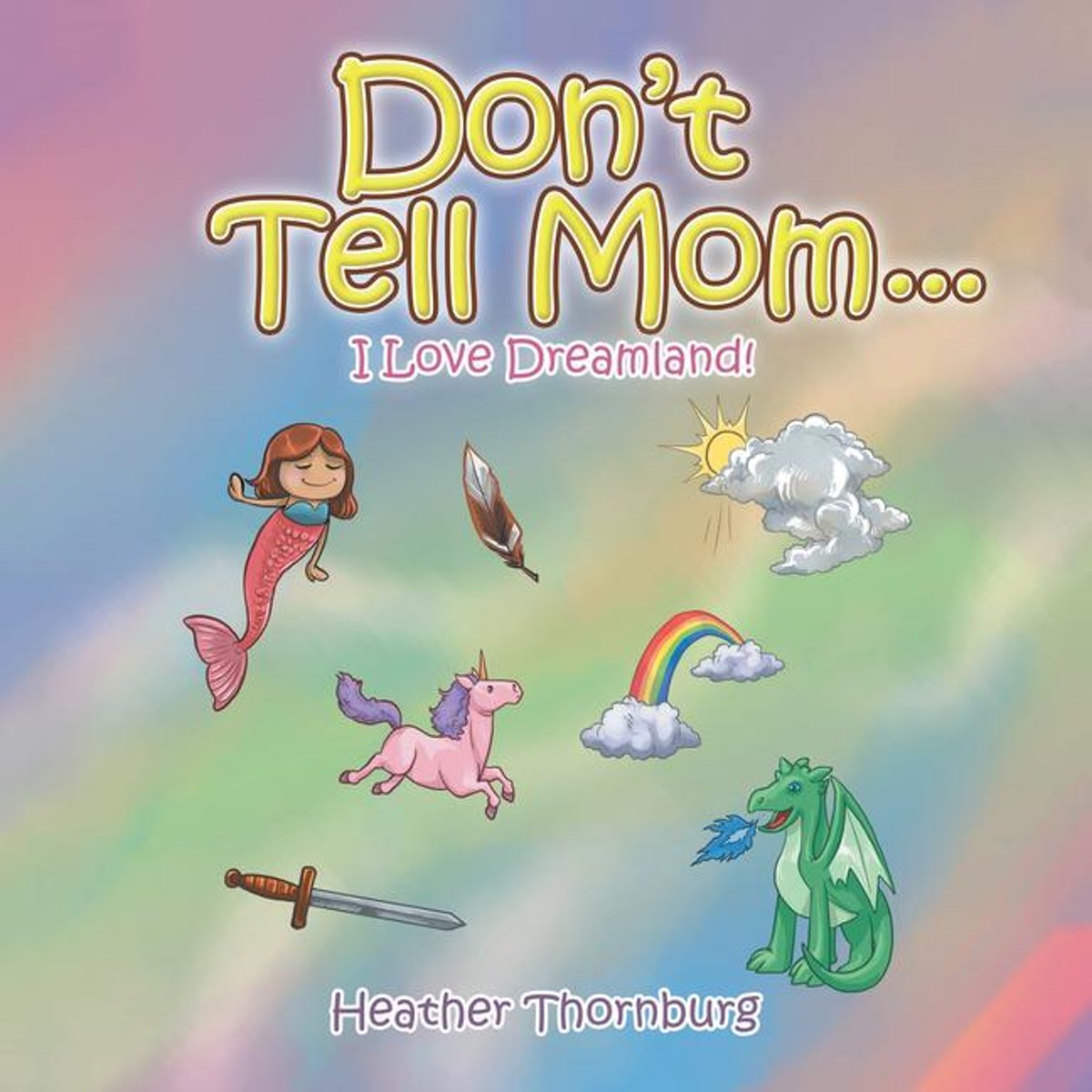 Don'T Tell Mom . . .