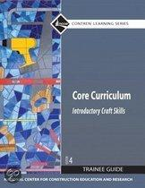 Core Curriculum Trainee Guide, 2009 Revision, Hardcover, Plus NCCERconnect with EText