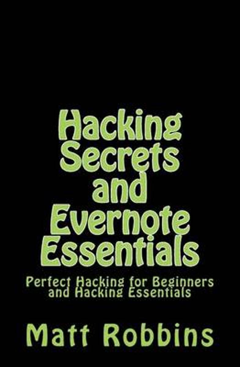 Hacking Secrets and Evernote Essentials