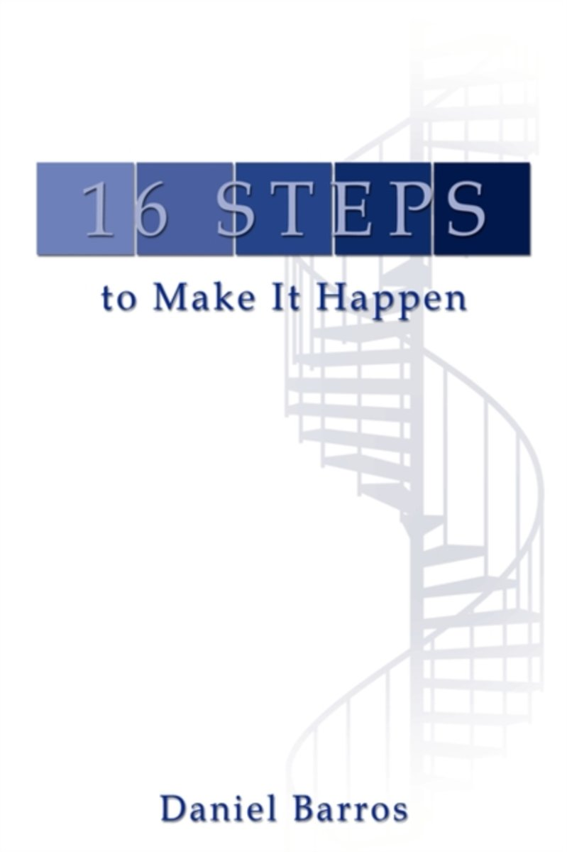 16 Steps to Make It Happen