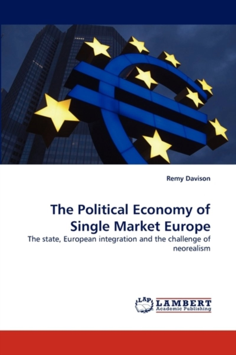 The Political Economy of Single Market Europe
