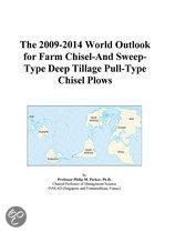 The 2009-2014 World Outlook for Farm Chisel-And Sweep-Type Deep Tillage Pull-Type Chisel Plows