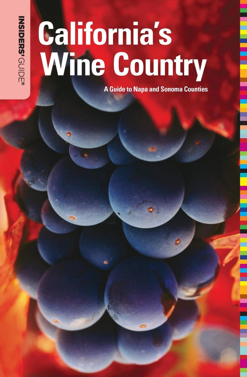 Insiders' Guide® to California's Wine Country