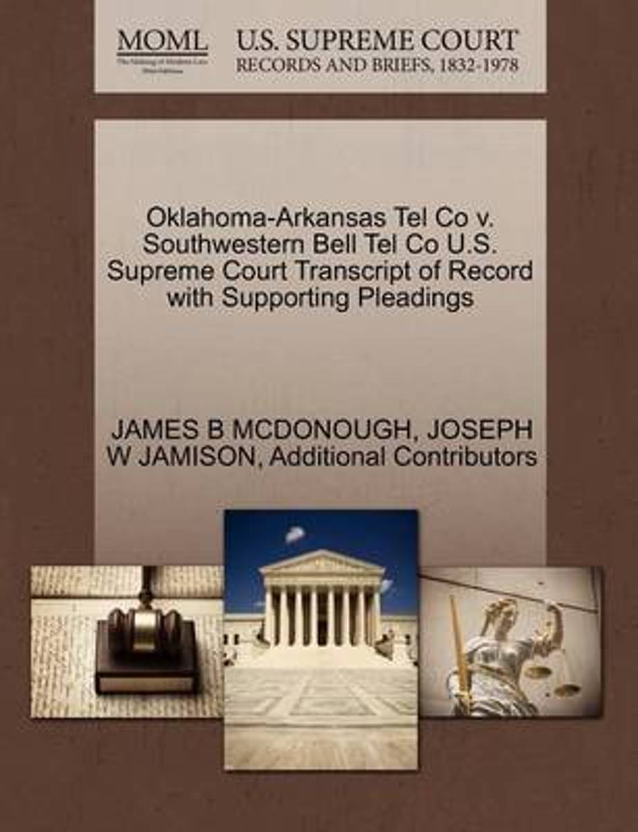 Oklahoma-Arkansas Tel Co V. Southwestern Bell Tel Co U.S. Supreme Court Transcript of Record with Supporting Pleadings