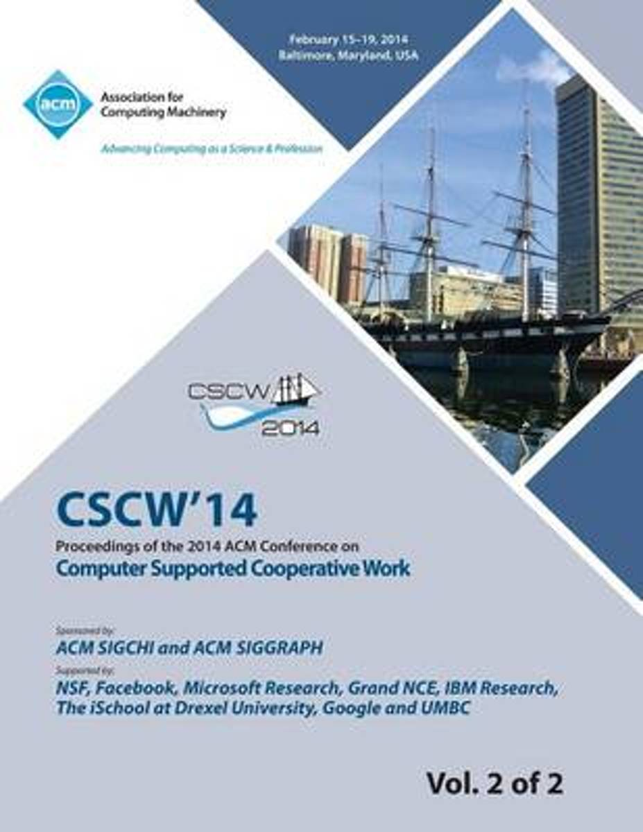 Cscw 14 Vol 2 Computer Supported Cooperative Work