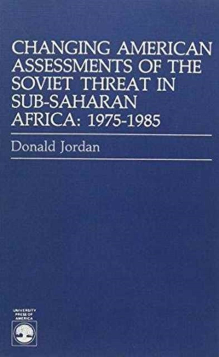 Changing American Assessments of The Soviet Threat in Sub-Saharan Africa