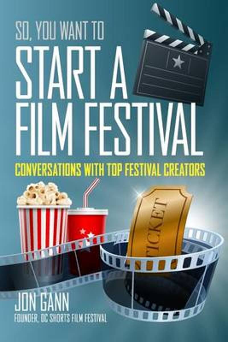 So You Want to Start a Film Festival?
