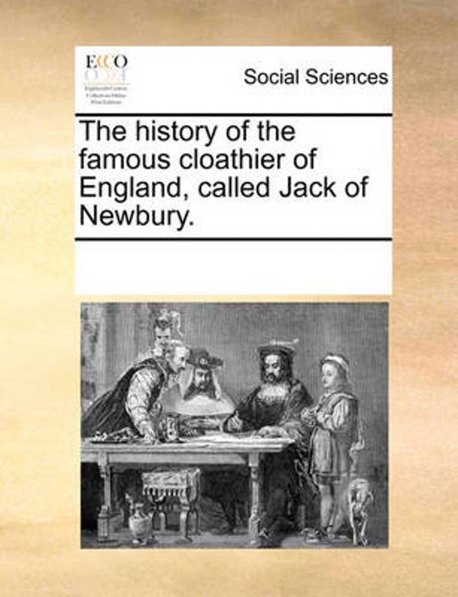 The History of the Famous Cloathier of England, Called Jack of Newbury